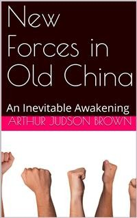 Cover New Forces in Old China: An Inevitable Awakening