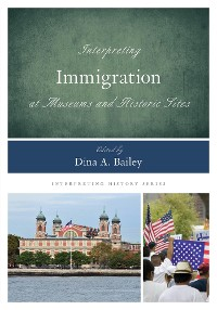 Cover Interpreting Immigration at Museums and Historic Sites