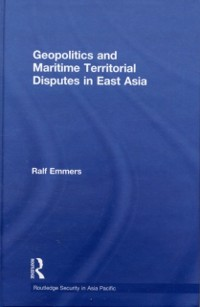 Cover Geopolitics and Maritime Territorial Disputes in East Asia