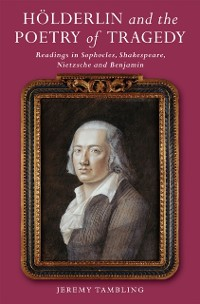 Cover Hlderlin and the Poetry of Tragedy