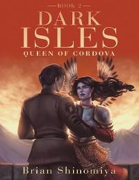 Cover Queen of Cordova: Dark Isles Book 2