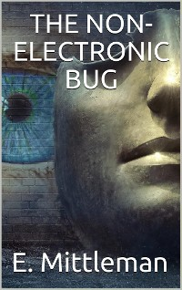 Cover The Non-Electronic Bug