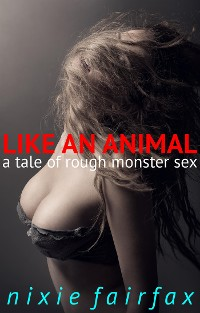 Cover Like an Animal: A Tale of Rough Monster Sex