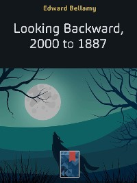 Cover Looking Backward, 2000 to 1887