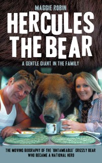 Cover Hercules the Bear - A Gentle Giant in the Family