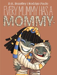 Cover Every Mummy Has a Mommy