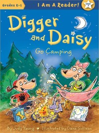 Cover Digger and Daisy Go Camping