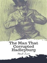 Cover The Man That Corrupted Hadleyburg