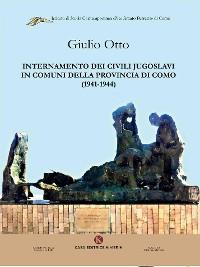 Cover Internamento dei civili jugoslavi in comuni della provincia di Como (1941-1944)