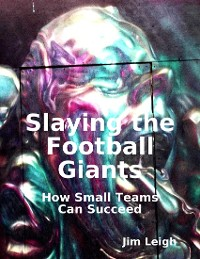 Cover Slaying the Football Giants: How Small Teams Can Succeed