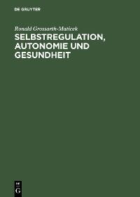 Cover Selbstregulation, Autonomie und Gesundheit