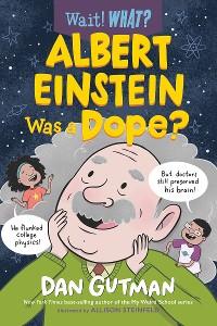 Cover Albert Einstein Was a Dope? (Wait! What?)