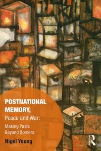 Cover Postnational Memory, Peace and War