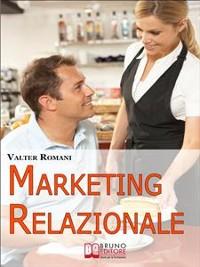 Cover Marketing Relazionale. Comprendere, Gestire, Fidelizzare i Tuoi Clienti. (Ebook Italiano - Anteprima Gratis)