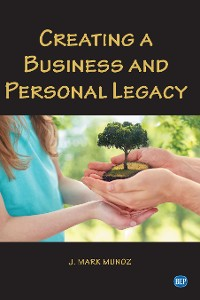 Cover Creating A Business and Personal Legacy