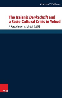 Cover The Isaianic Denkschrift and a Socio-Cultural Crisis in Yehud