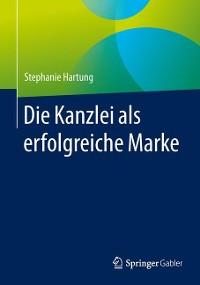 Cover Die Kanzlei als erfolgreiche Marke