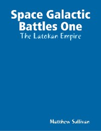 Cover Space Galactic Battles One: The Latokan Empire