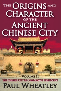 Cover Origins and Character of the Ancient Chinese City