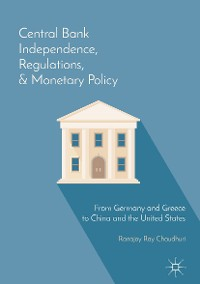 Cover Central Bank Independence, Regulations, and Monetary Policy