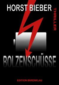 Cover Bolzenschüsse: Thriller