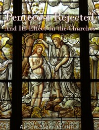 Cover Pentecost Rejected; And Its Effect On The Churches
