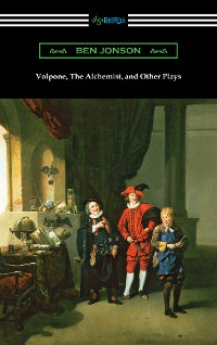 Cover Volpone, The Alchemist, and Other Plays