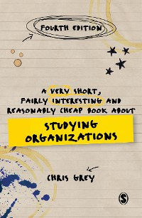 Cover A Very Short, Fairly Interesting and Reasonably Cheap Book About Studying Organizations