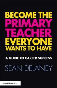 Cover Become the Primary Teacher Everyone Wants to Have