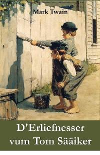 Cover D'Erliefnesser vum Tom Sääiker