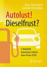 Cover Autolust! Dieselfrust?