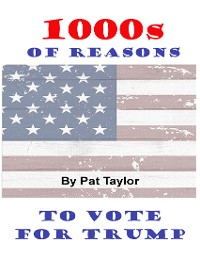 Cover 1000s of Reasons: To Vote for Trump