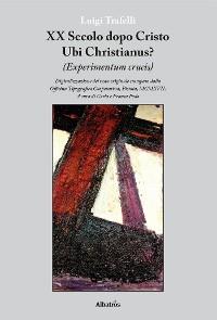 Cover XX Secolo dopo Cristo Ubi Christianus?