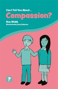 Cover Can I Tell You About Compassion?