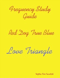 Cover Frequency Study Guide, Red Dog, True Blue: Love Triangle