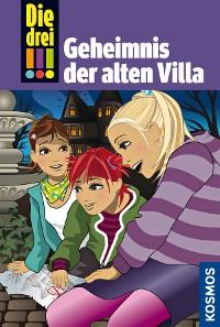 Cover Die drei !!!, 42, Das Geheimnis der alten Villa (drei Ausrufezeichen)