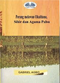 Cover Perang Melawan Okultisme, Sihir Dan Agama Palsu