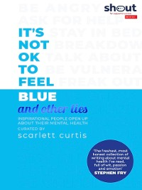 Cover It's Not OK to Feel Blue (and other lies)