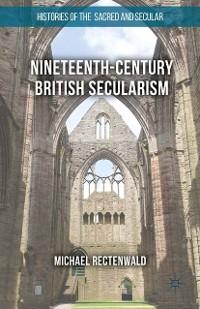 Cover Nineteenth-Century British Secularism