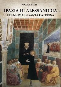Cover Ipazia di Alessandria e l'enigma di Santa Caterina