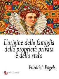 Cover L'origine della famiglia, della proprietà privata e dello stato