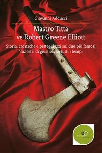 Cover Mastro Titta vs Robert Greene Elliott