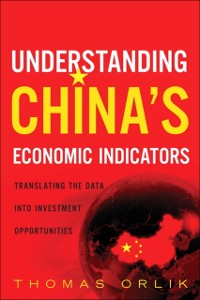 Cover Understanding China's Economic Indicators
