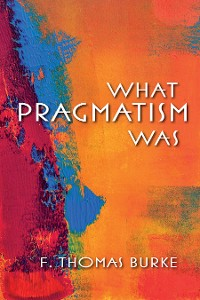 Cover What Pragmatism Was