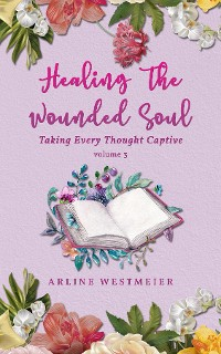 Cover Healing the Wounded Soul