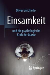 Cover Einsamkeit und die psychologische Kraft der Marke