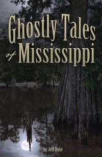 Cover Ghostly Tales of Mississippi