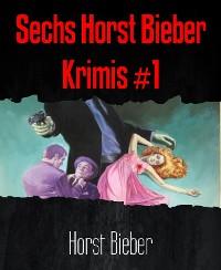Cover Sechs Horst Bieber Krimis #1
