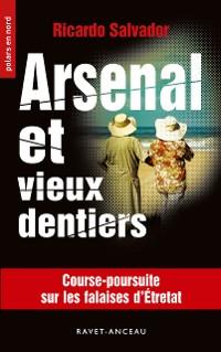 Cover Arsenal et vieux dentiers