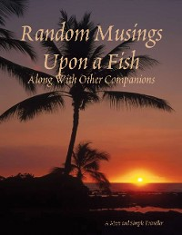 Cover Random Musings Upon a Fish: Along With Other Companions